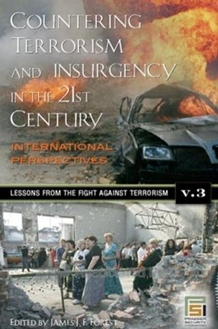 Countering Terrorism and Insurgency in the 21st Century: Volume 3