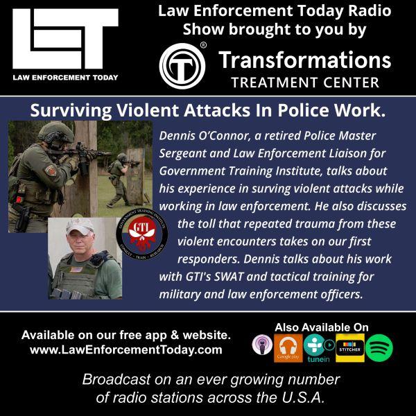 Dennis O'Connor Surviving Violent Attacks In Police Work.