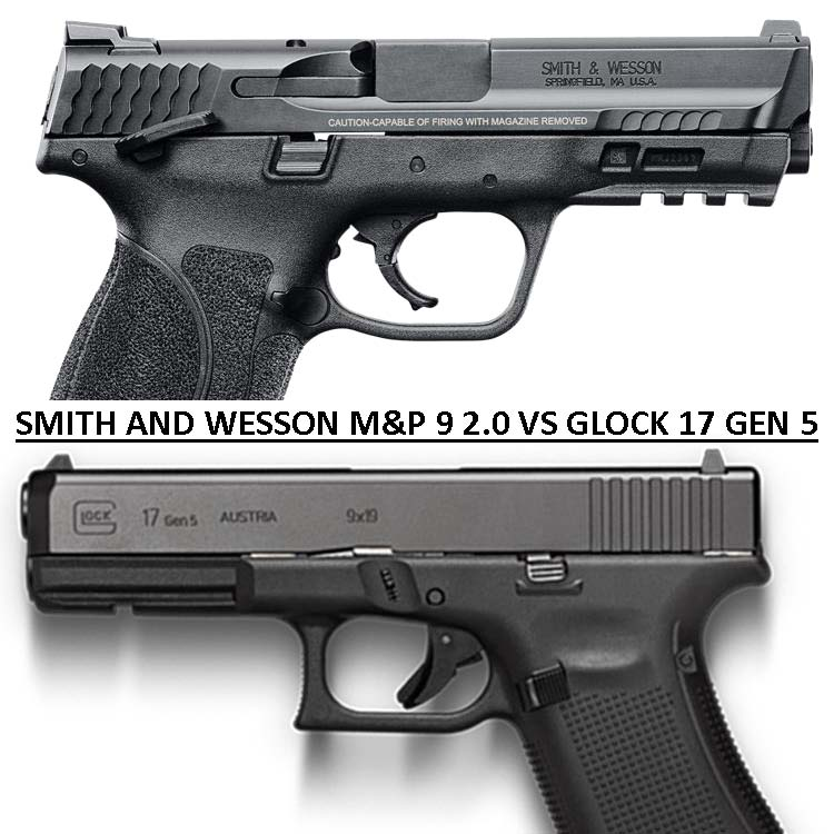 The Great Debate Smith and Wesson M&P 9 2.0 vs Glock 17 Gen 5
