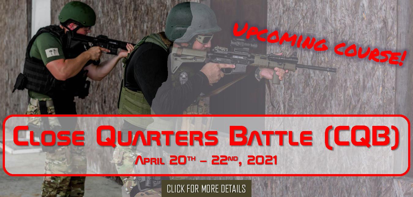 Close Quarters Battle (CQB) April 20th - 22nd, 2021