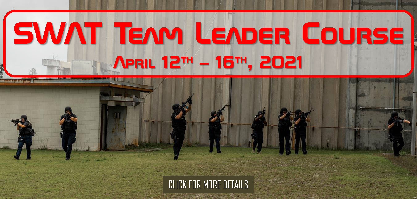 SWAT Team Leader Course April 12th - 16th, 2021