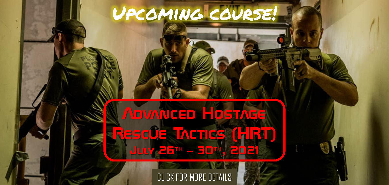 Advanced Hostage Rescue Tactics (HRT) July 26th - 30th 2021